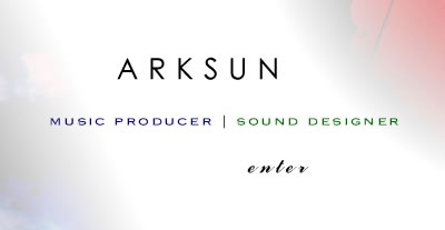 Official Homepage of Arksun, Music Producer & Sound Designer